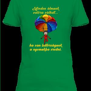 Minden álmunk valóra válhat… ejtőernyő – Női póló