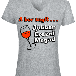 A bor segít jobban érezni magad – Női V nyakú póló