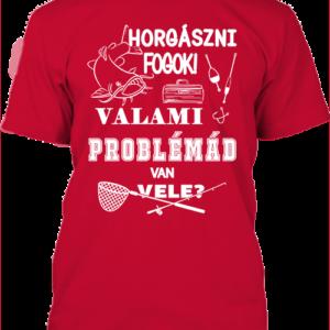 Horgászni fogok valami_horgászat- Férfi póló