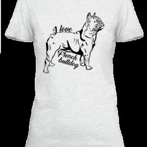 I love french bulldog francia bulldog – Női póló
