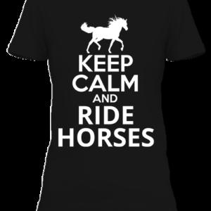 Keep calm and ride horses lovas – Női póló
