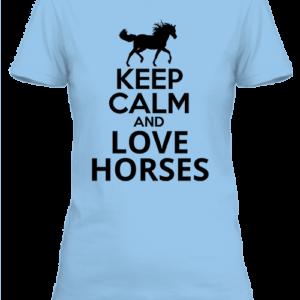 Keep calm and love horses lovas – Női póló