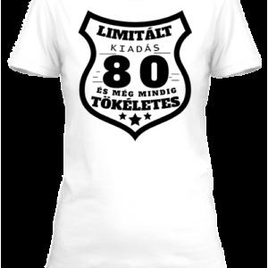 Limitált kiadás 80 – Női póló
