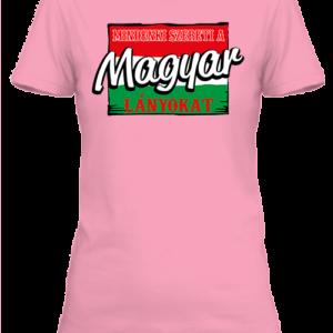 Mindenki szereti a magyar lányokat – Női póló