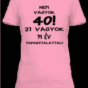 Születésnap 40 – Női póló