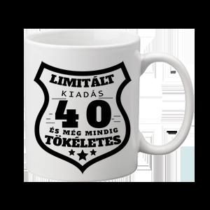 Limitált kiadás 40 – bögre