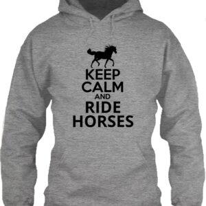 Keep calm and ride horses lovas- Unisex kapucnis pulóver