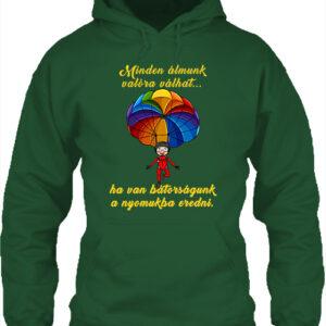 Minden álmunk valóra válhat ejtőernyő – Unisex kapucnis pulóver
