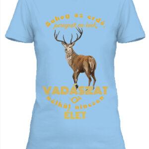 Suhog az erdő szarvas vadászat- Női póló