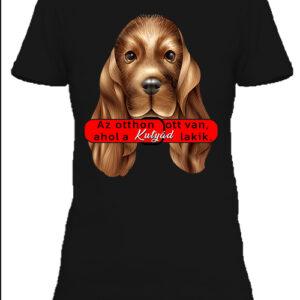 Otthon ahol a kutya – Női póló