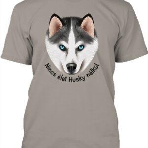 Nincs élet husky nélkül – Férfi póló