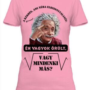 Mindenki őrült Einstein- Női póló