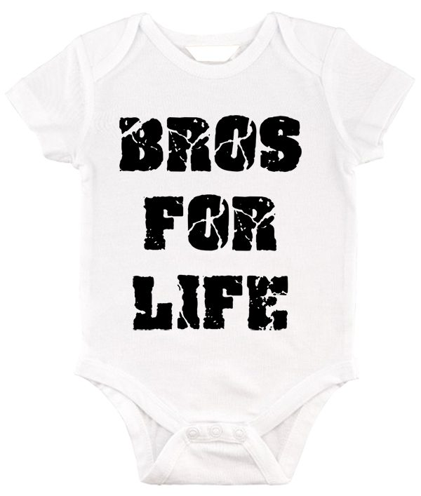 Baby body Bros for life