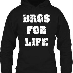 Bros for life – Unisex kapucnis pulóver