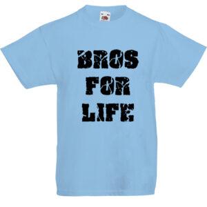 Bros for life- Gyerek póló