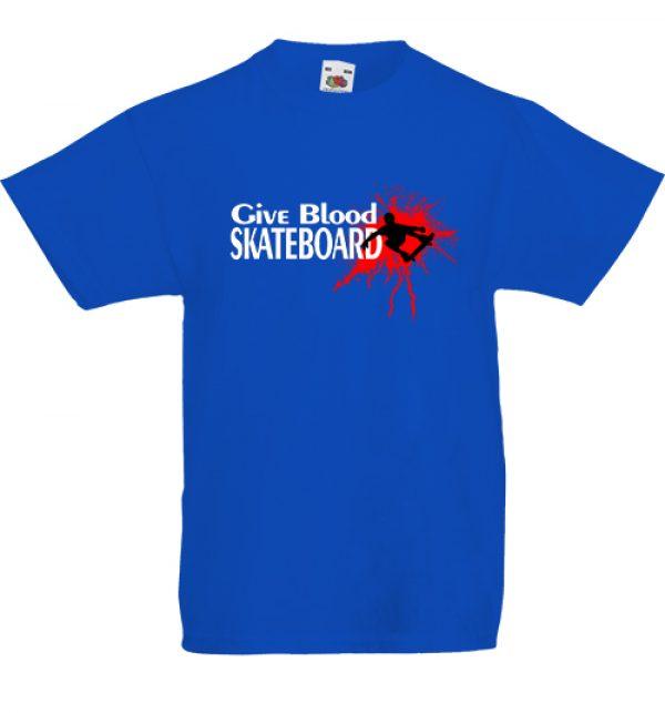 Gyerekpóló Give blood skateboard királykék