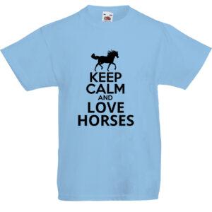 Keep calm and love horses- Gyerek póló