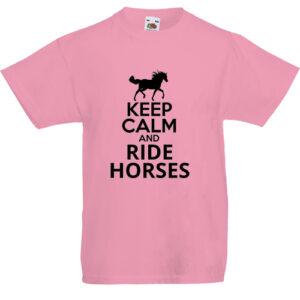 Keep calm and ride horses- Gyerek póló