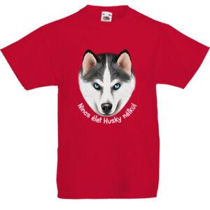 Nincs élet husky nélkül- Gyerek póló