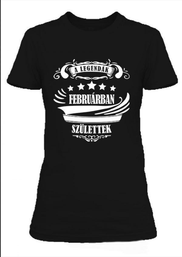 Női póló A legendák februárban születtek fekete