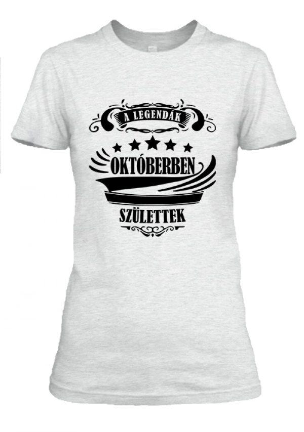 Női póló A legendák októberben születtek hamuszürke
