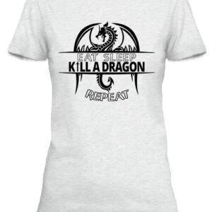 Eat sleep kill a dragon repeat – Női póló