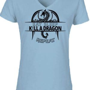 Eat sleep kill a dragon repeat – Női V nyakú póló