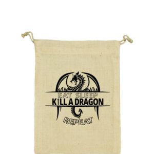 Eat sleep kill a dragon repeat – Vászonzacskó közepes
