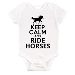 Keep calm and ride horses lovas – Baby Body