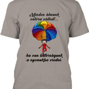 Minden álmunk valóra válhat ejtőernyő – Férfi póló
