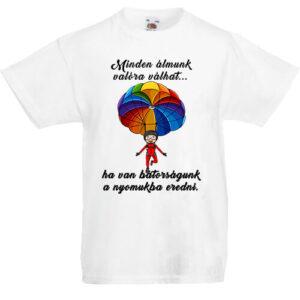 Minden álmunk valóra válhat ejtőernyő- Gyerek póló