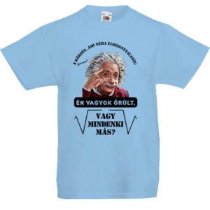 Mindenki őrült Einstein- Gyerek póló