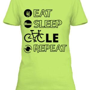 Eat sleep cycle repeat – Női póló
