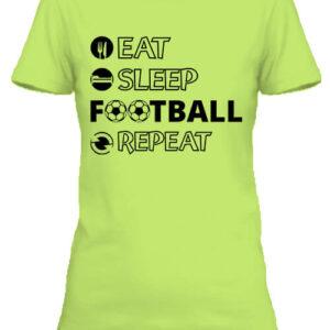 Eat sleep football repeat – Női póló