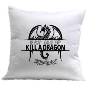 Eat sleep kill a dragon repeat – Párna