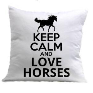 Keep calm and love horses lovas – Párna