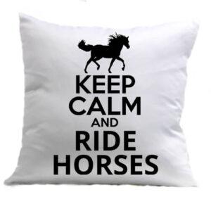 Keep calm and ride horses lovas – Párna