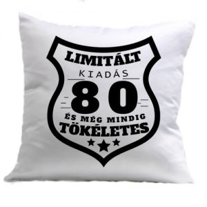 Limitált kiadás 80 – Párna