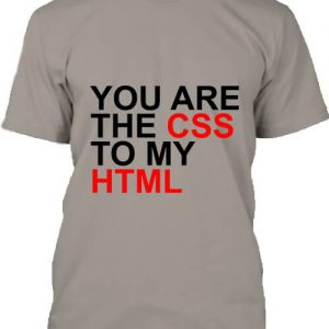 You are the CSS to my HTML – Férfi póló
