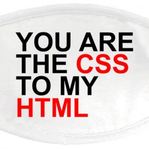 You are the CSS to my HTML – Maszk