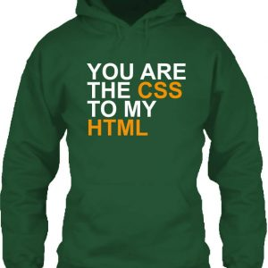 You are the CSS to my HTML – Unisex kapucnis pulóver
