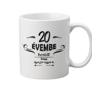 20 évembe születésnap – Bögre