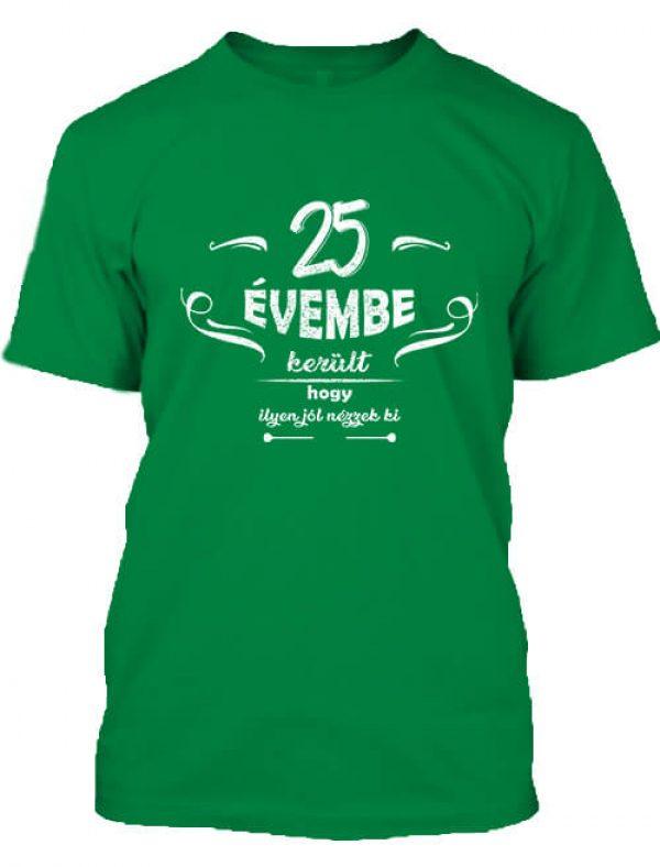 Férfi póló 25 évembe születésnap élénkzöld