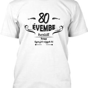 80 évembe születésnap – Férfi póló