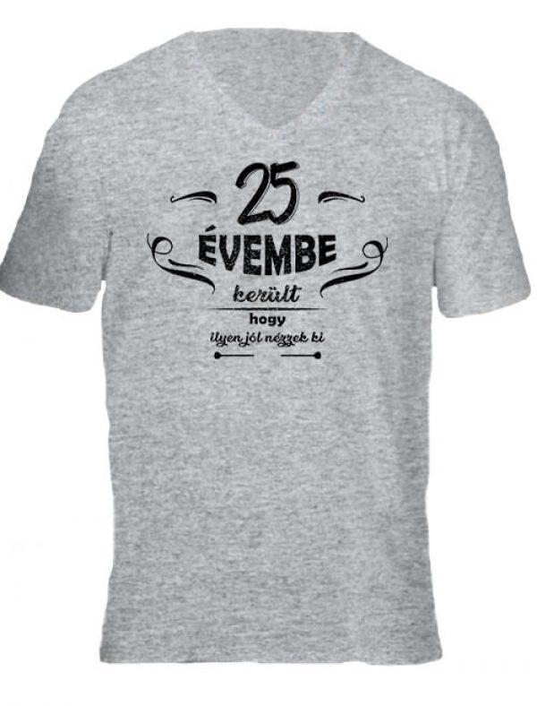 Férfi V nyakú póló 25 évembe születésnap szürke