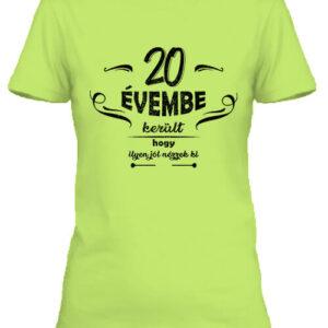 20 évembe születésnap – Női póló