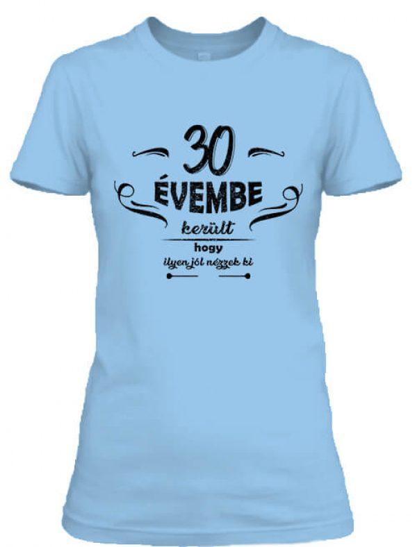 Női póló 30 évembe születésnap égkék