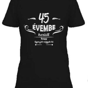 45 évembe születésnap – Női póló