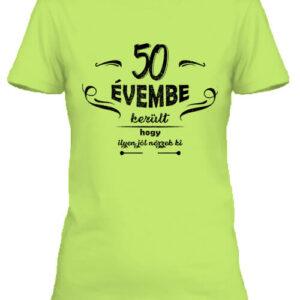 50 évembe születésnap – Női póló