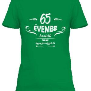 65 évembe születésnap – Női póló